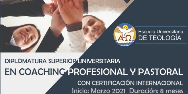 DIPLOMATURA SUPERIOR  UNIVERSITARIA CON CERTIFICACIÓN INTERNACIONAL EN COACHING PROFESIONAL Y PASTORAL