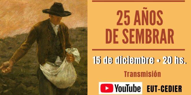 CELEBRAMOS LOS 25 AÑOS DE SEMBRAR