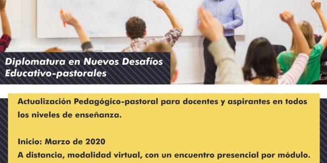 DIPLOMATURA SUPERIOR UNIVERSITARIA EN NUEVOS DESAFÍOS EDUCATIVO-PASTORALES