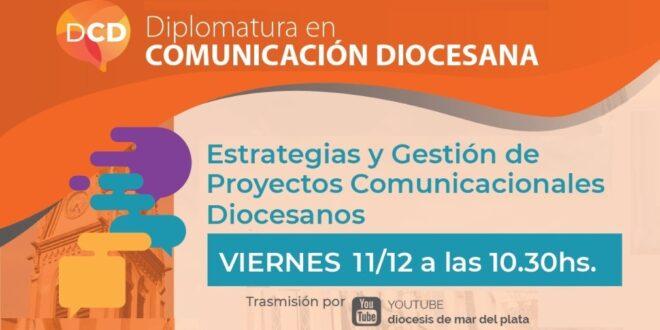 PRESENTACIÓN DE LA DIPLOMATURA EN GESTIÓN Y ESTRATEGIAS DE PROYECTOS COMUNICACIONALES DIOCESANOS