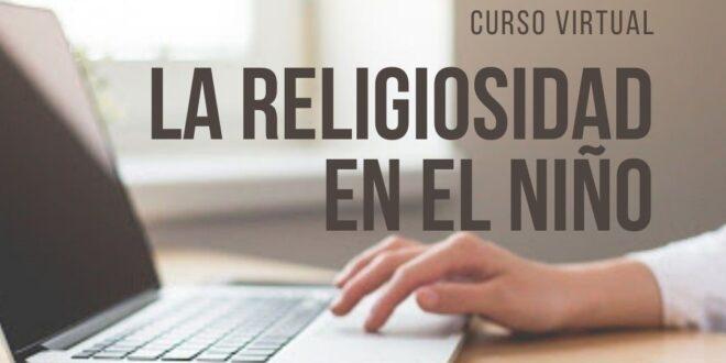 CURSO VIRTUAL: «LA RELIGIOSIDAD EN EL NIÑO»