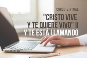 «CRISTO VIVE Y TE QUIERE VIVO» II